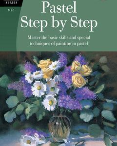 Walter Foster Pastel Step by Step By Marla Baggetta